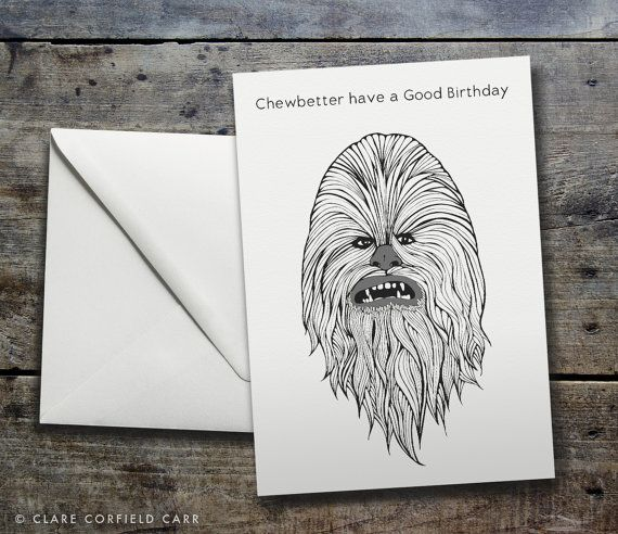 Funny Star Wars Birthday Card Chewbetter Have A Good Birthday