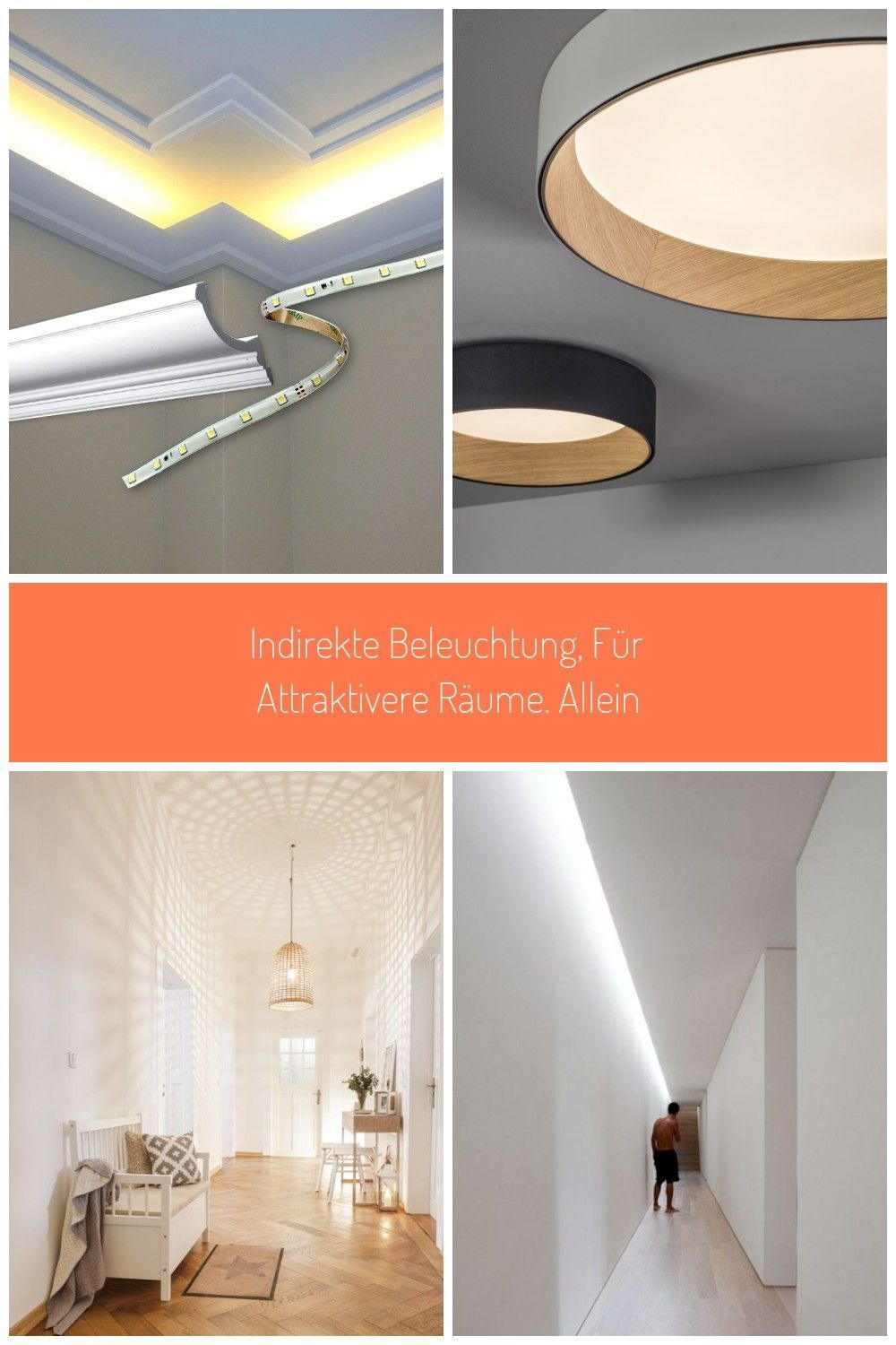 Indirect Lighting For More Attractive Spaces Alone Alone Attractive Indirekte Beleuchtung Beleuchtung Wohnzimmer Decke