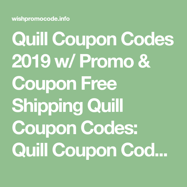 Quill Coupon Codes 2019 W Promo Coupon Free Shipping Quill Coupon Codes Quill Coupon Codes The Quill Grammar Quill Org Promo Coupon Coding Coupon Codes