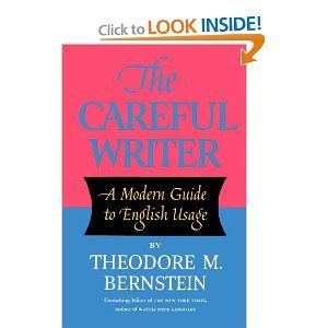 The Careful Writer - more than 2,000 alphabetized entries of