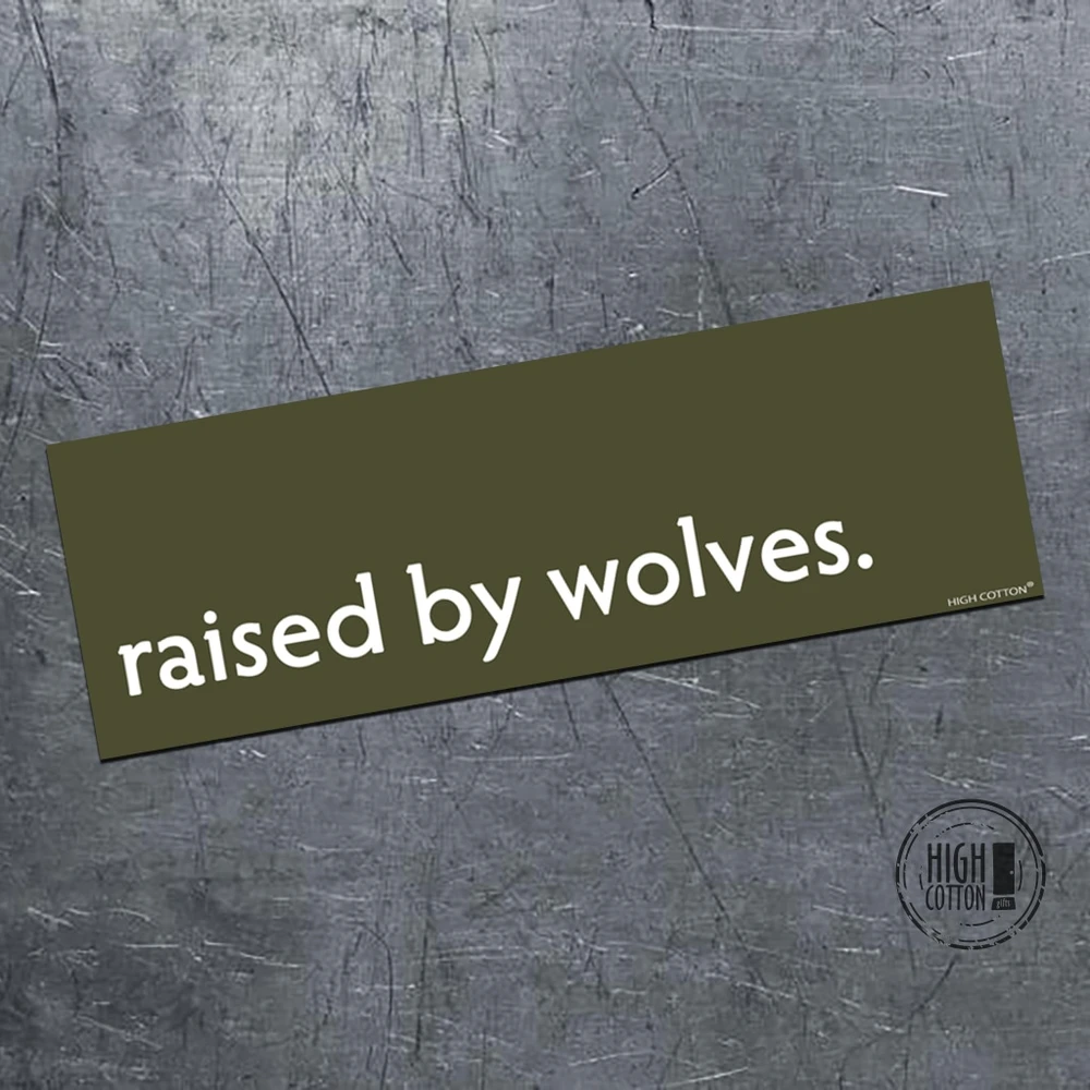 Raised By Wolves Bumper Magnet Bumper Magnets Funny Bumper Stickers Magnetic Bumper Stickers [ 1000 x 1000 Pixel ]