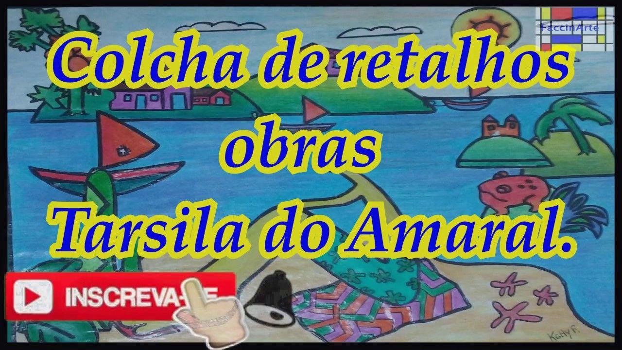 Colcha De Retalhos Tarsila Do Amaral Artes Visuais Artes Para