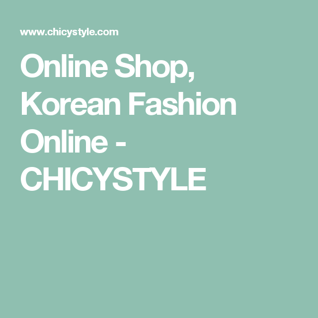 Online Shop, Korean Fashion Online - CHICYSTYLE