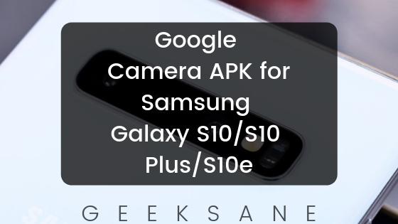[Download] Google Camera APK for Samsung Galaxy S10/S10