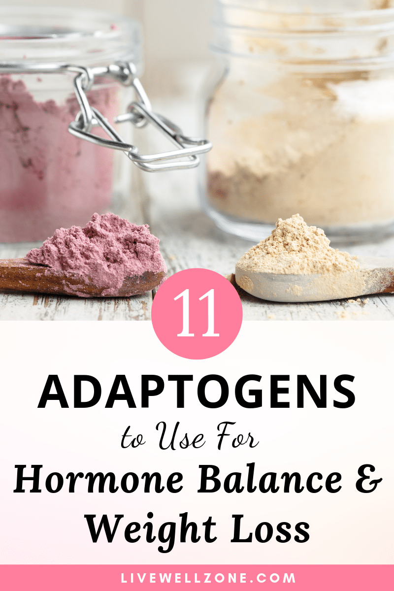11 Adaptogens for Hormone Balance & Weight Loss - Live Well Zone #weightloss