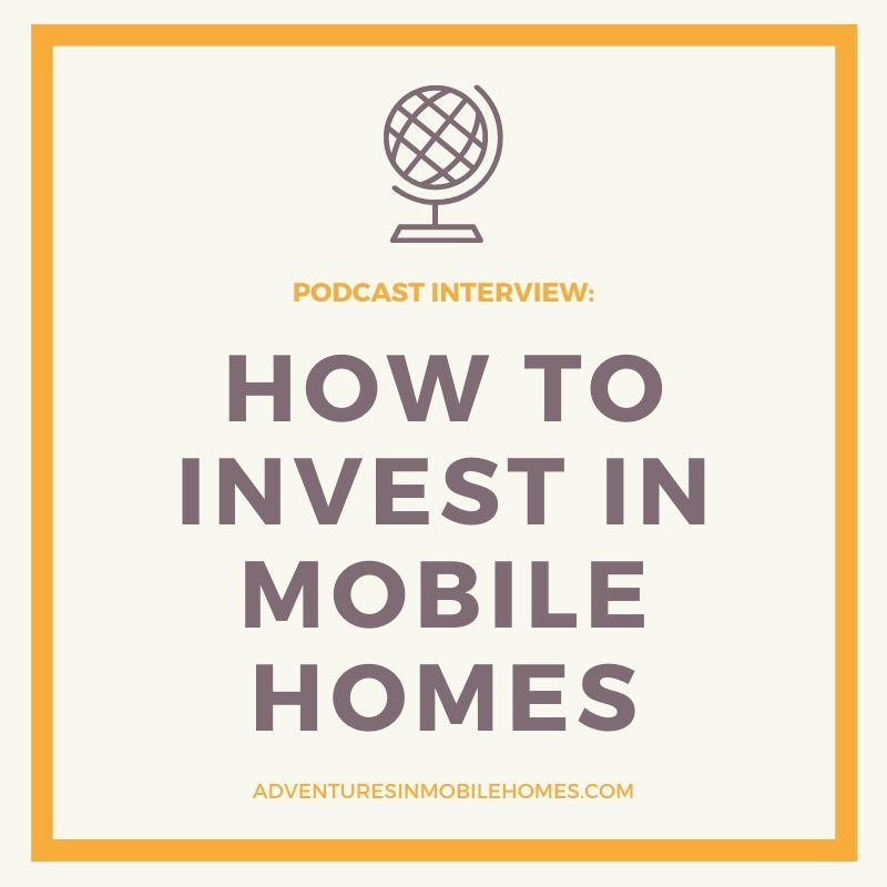 Podcast Interview How To Invest In Mobile Homes Lighting Up Real Estate Investing Podcasts Real Estate