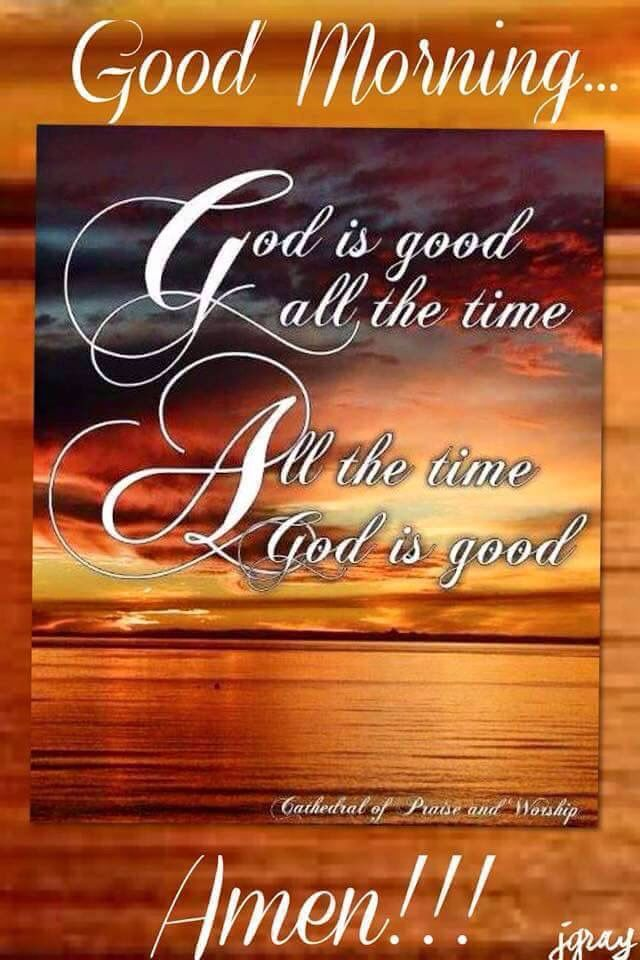 God Is Good Quote Quotes For The Week Shoppe Morning Quotes