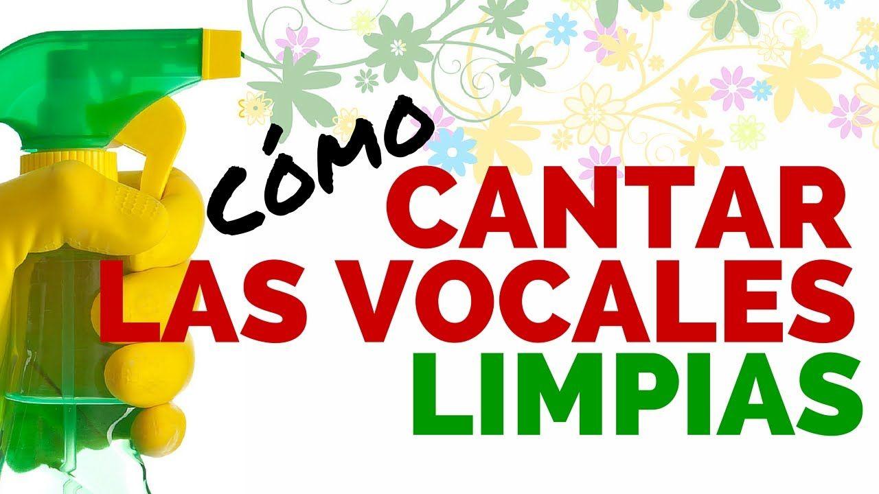 COMO CANTAR LAS VOCALES LIMPIAS