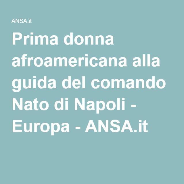 Prima donna afroamericana alla guida del comando Nato di Napoli - Europa - ANSA.it