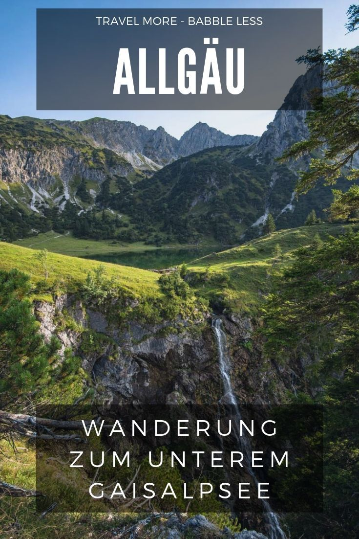 Allgäu   Wanderung zum Unteren Gaisalpsee   Travel more   Babble ...