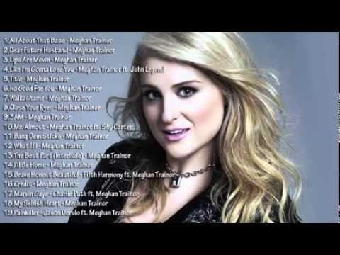 The Best Songs Of Meghan Trainor 2015   Meghan Trainor's