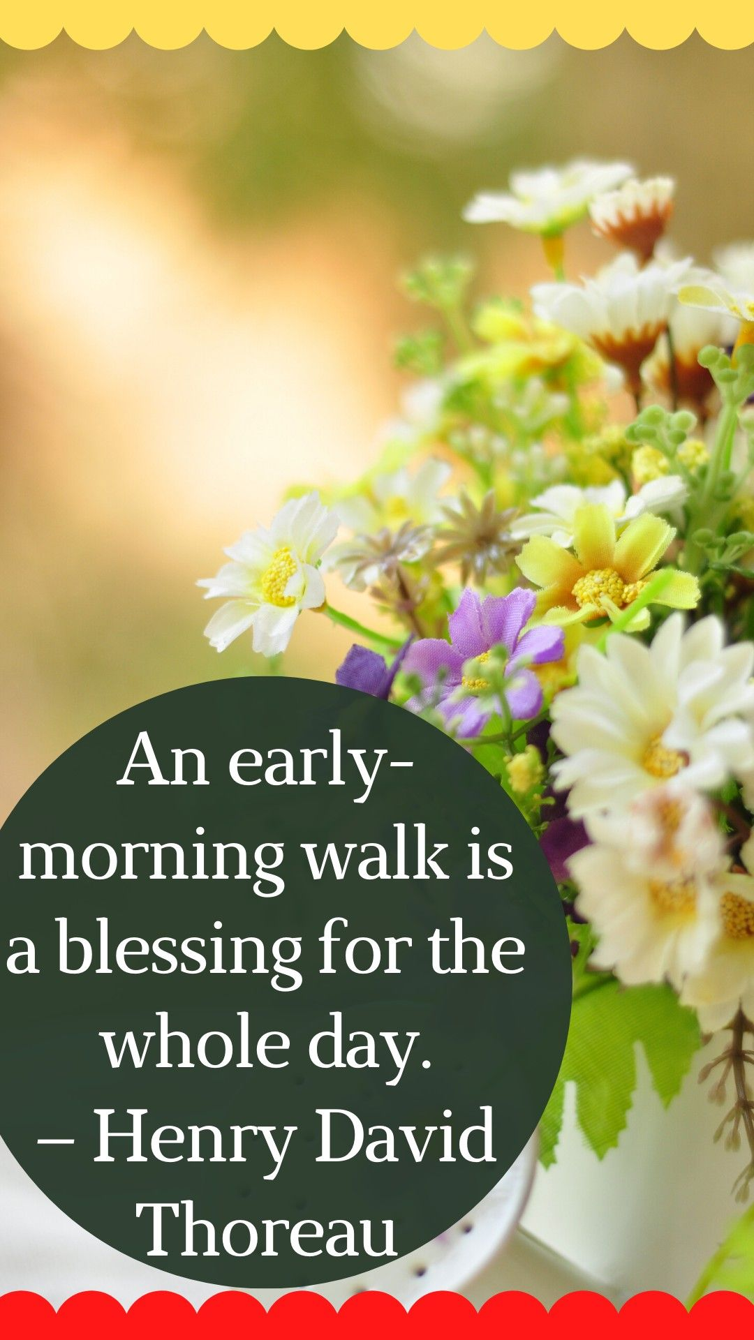 An early-morning walk is a blessing for the whole day. – Henry David Thoreau