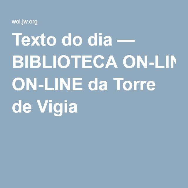 Texto Do Dia Biblioteca On Line Da Torre De Vigia Com Imagens