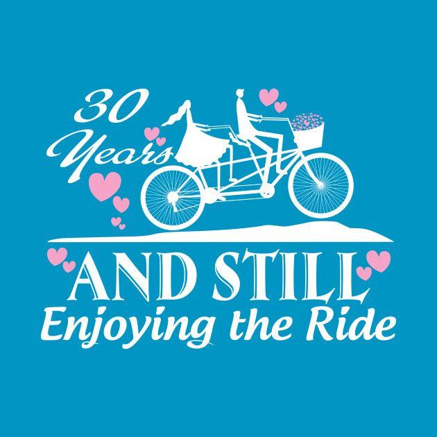 30 Th Years And Still Enjoy The Ride By Richardph Gefeliciteerd Verjaardagswensen Trouwdag