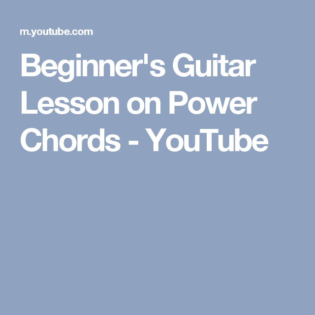 Beginners Guitar Lesson On Power Chords Youtube Guitar