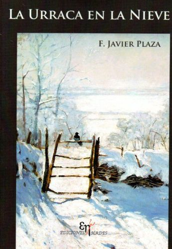 "Descubriendo ""La urraca en la nieve"", la primera novela de F. Javier Plaza - http://www.actualidadliteratura.com/descubriendo-la-urraca-en-la-nieve-la-primera-novela-de-f-javier-plaza/"