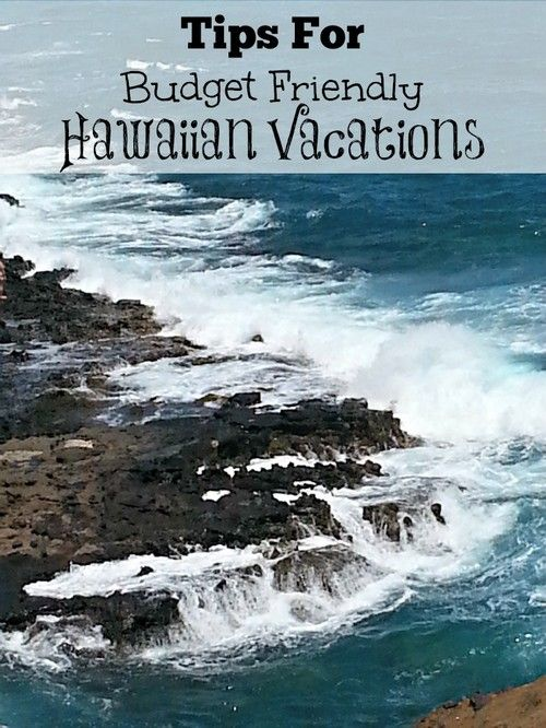 Hawaii travel tips great hawaiian vacation on a budget for Beach vacations on a budget