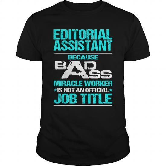 EDITORIAL ASSISTANT - BADASS T3 - #special made t shirts.  EDITORIAL ASSISTANT - BADASS T3, stylish hoodies for men,designer black hoodie. GET YOURS => https://www.sunfrog.com/LifeStyle/EDITORIAL-ASSISTANT--BADASS-T3-123773583-Black-Guys.html?id=67911