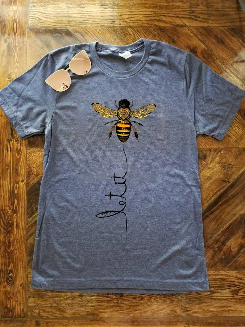 34de026f Bee Shirt Save The Bees Honey Bees Tshirt Bumble Bees   Etsy Let it bee - be
