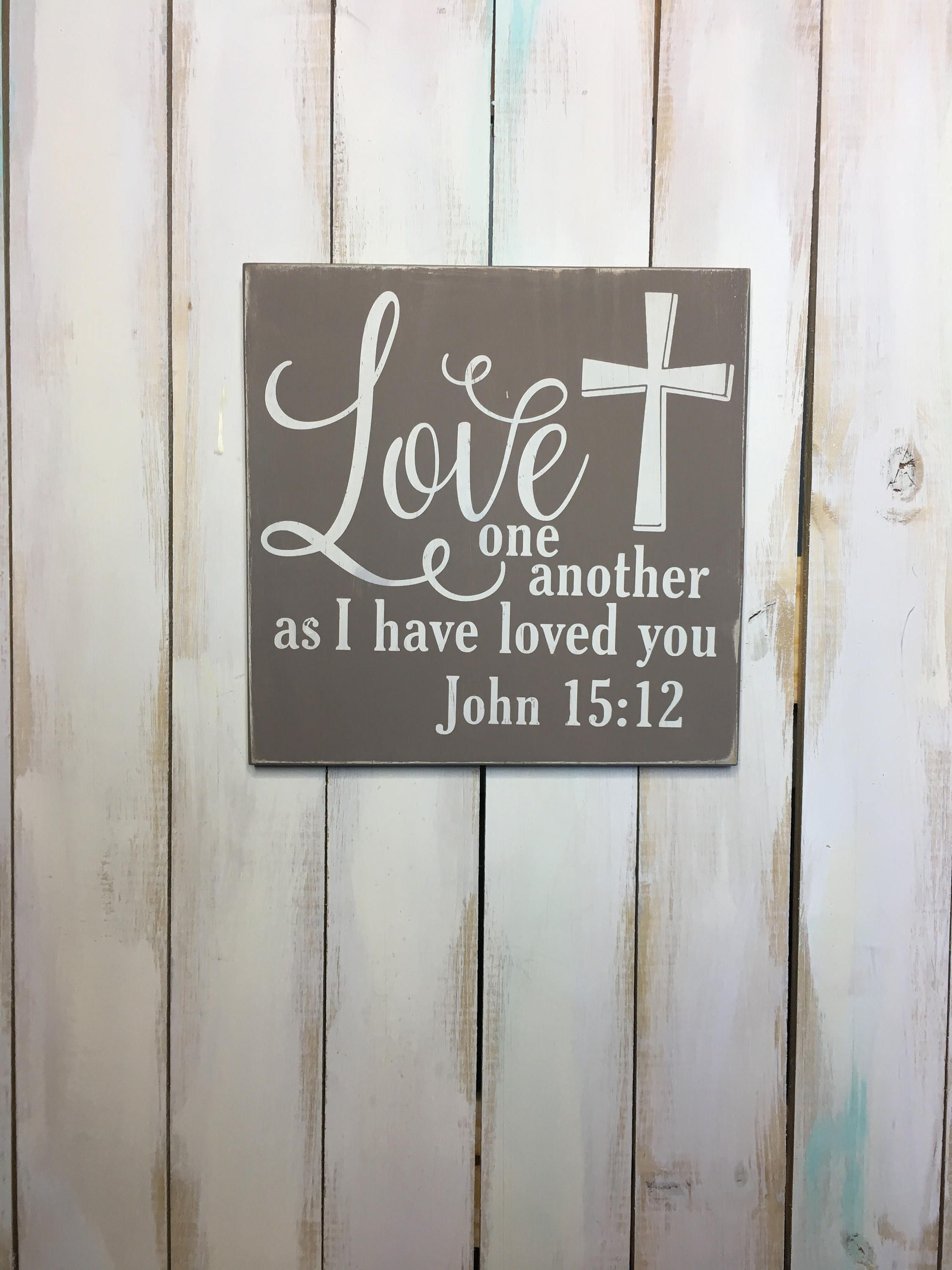 Love One Another Sign John 15 12 Sign Scripture Sign