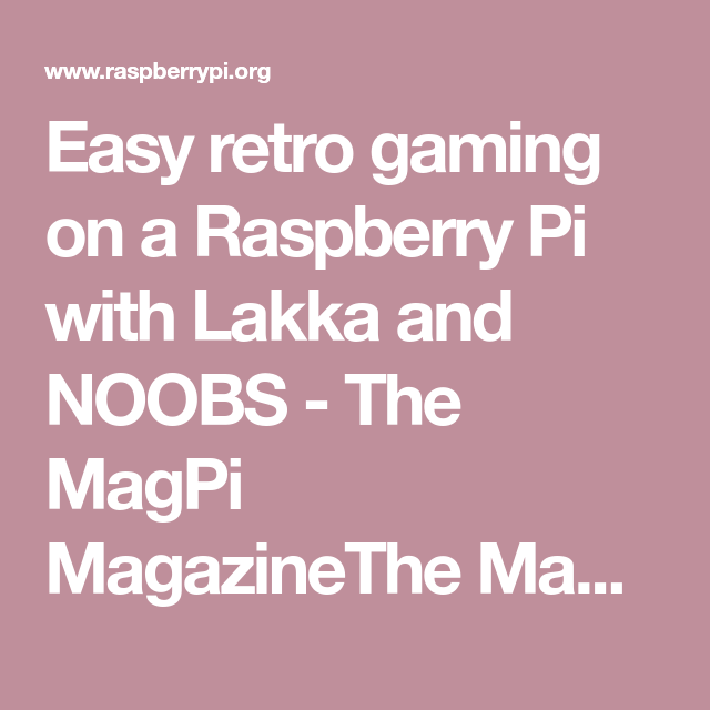 Easy retro gaming on a Raspberry Pi with Lakka and NOOBS | Raspberry