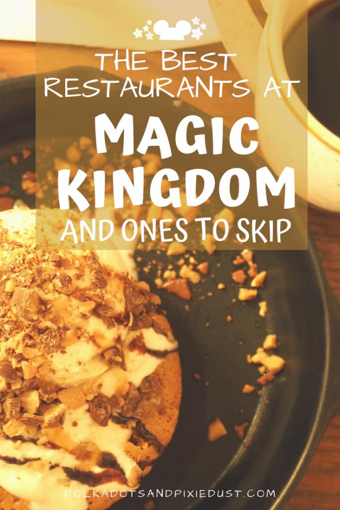 Best Magic Kingdom Restaurants And What To Skip Magic Kingdom Restaurants Magic Kingdom Best Disney Restaurants