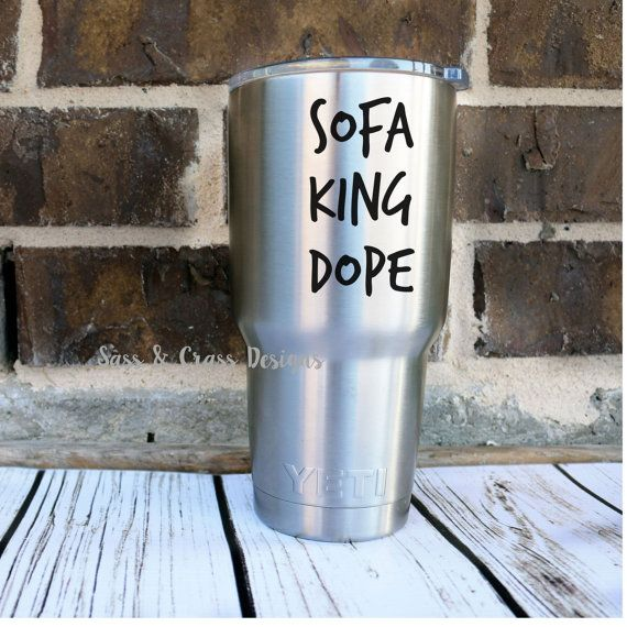 Items similar to sofa king dope decal tumbler decal car decal decals decals for yeti cups funny decal funny car decal funny water bottle decal on