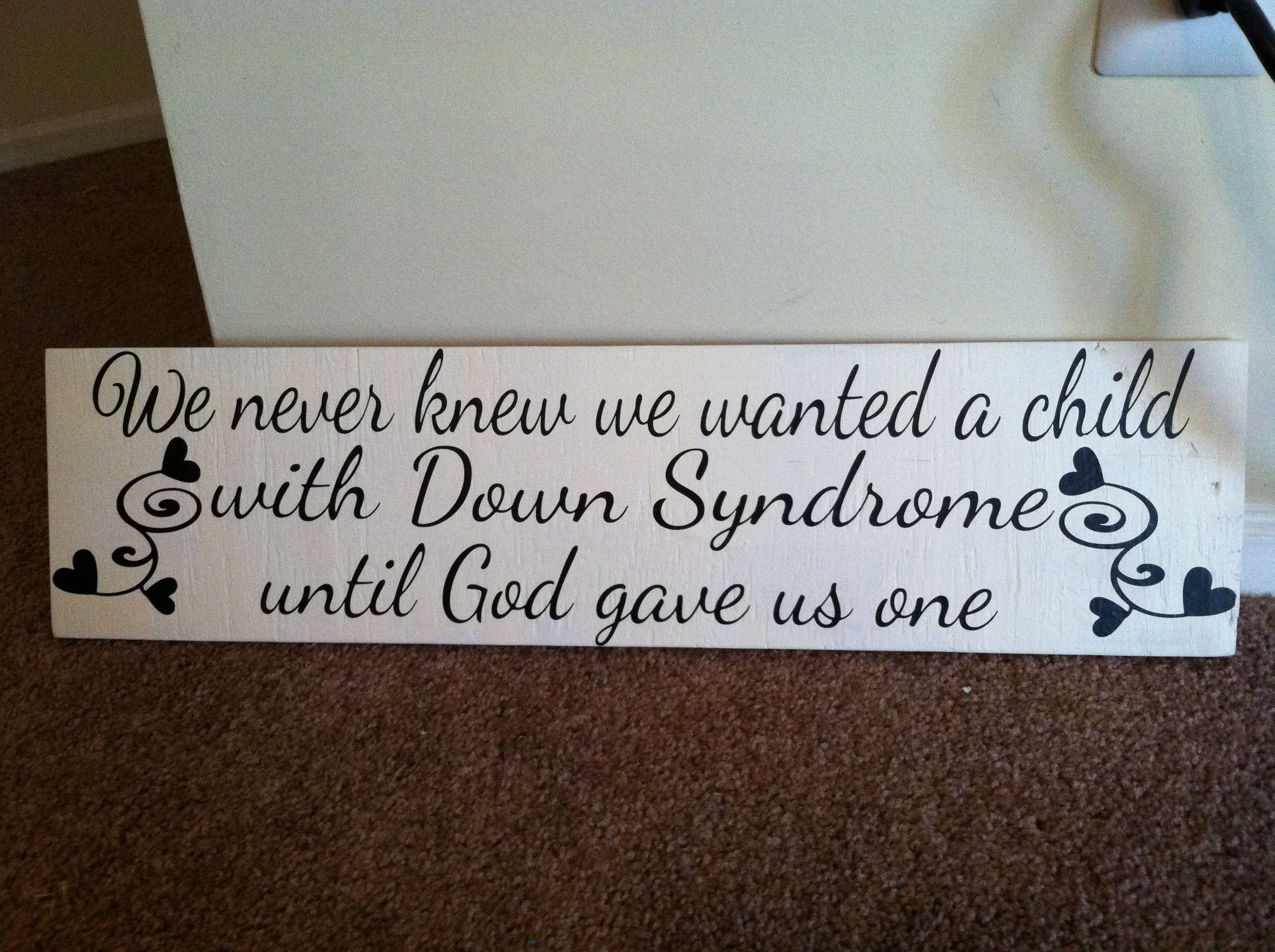 """""""we never knew we wanted a child with Down Syndrome until god gave us one"""""""