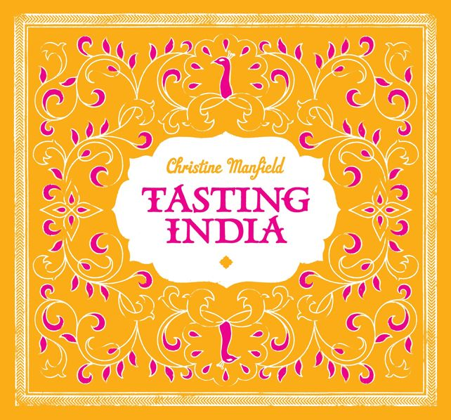 Tasting India by Christine Manfield