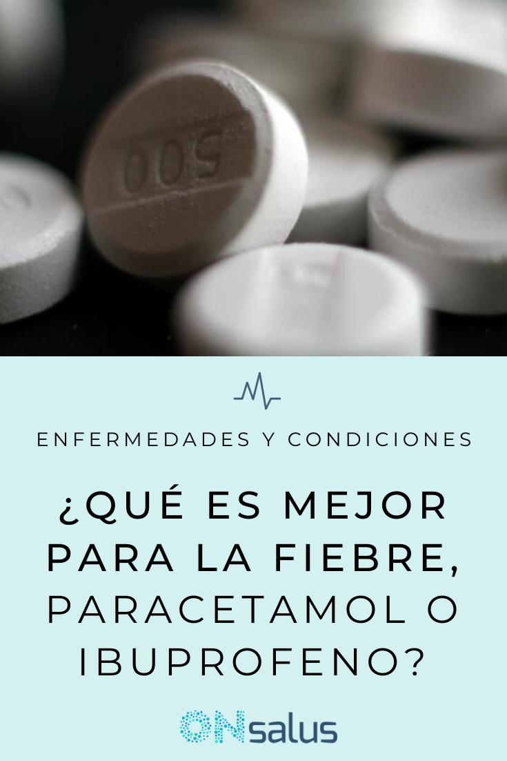 Qué Tomar Para La Fiebre Paracetamol O Ibuprofeno En 2020 Fiebre Que Te Mejores Tips Para Embarazadas
