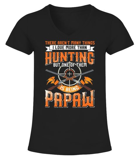"""# I LOVE MORE THAN HUNTING IS BEING PAPAW .  I LOVE MORE THAN HUNTING IS BEING PAPAW * * Limited Edition ****Not sold in stores. This Limited Edition shirt will only be available until our campaign ends, So don't miss out and order now!**Color Options Available Below.**Designed & Printed in the USA**** 100% Safe and Secure checkout on all orders**HOW TO ORDER ?1 Select your Product and your Color2 Select your Preferred Size and Quantity3 Click the """"Buy It Now''4. CHECKOUT!Safe and Secure…"""
