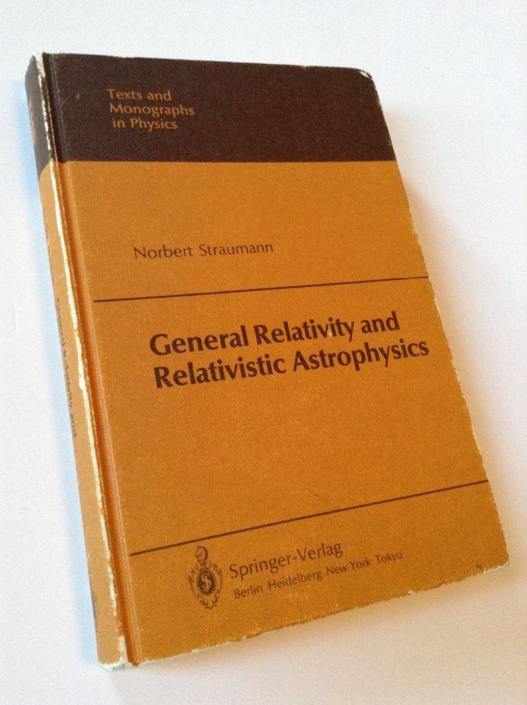 General Relativity and Relativistic Astrophysics