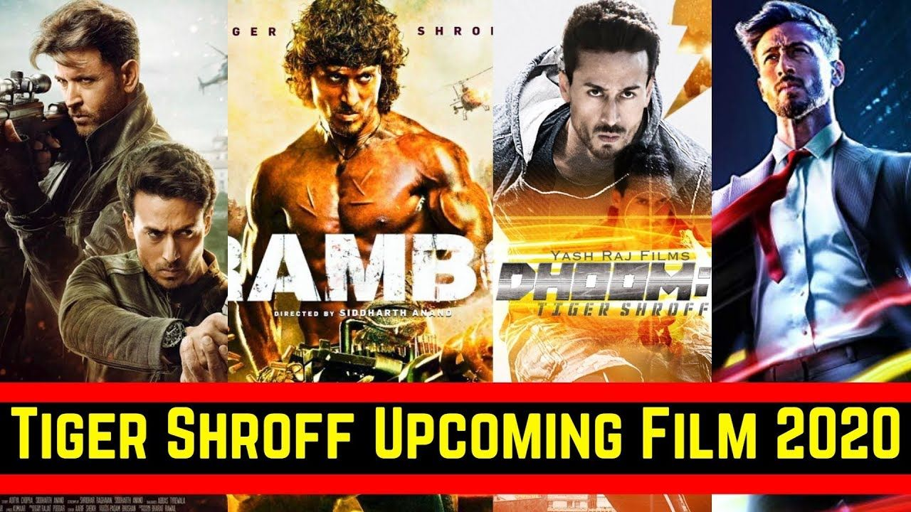 06 Tiger Shroff Upcoming Movies List 2020 And 2021 With Cast Story And Upcoming Movies 2020 Upcoming Movies Download Movies