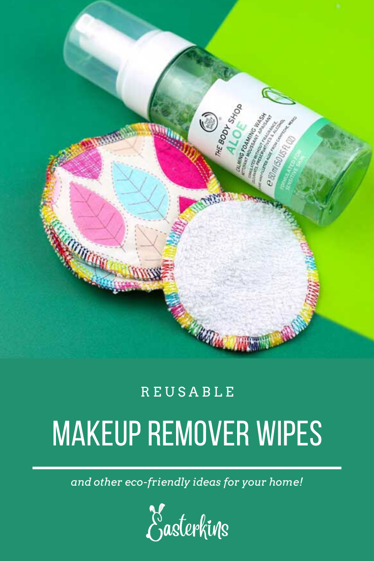 Reusable makeup wipes and other ecofriendly ideas for