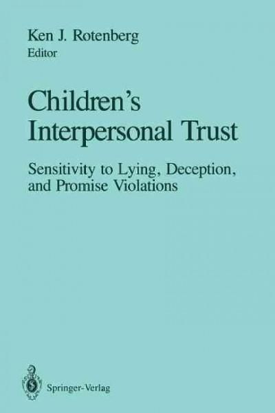 Children's Interpersonal Trust: Sensitivity to Lying, Deception and Promise Violations