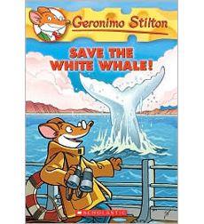 Save The White Whale By Geronimo Stilton Scholastic Com Geronimo Stilton White Whale Geronimo
