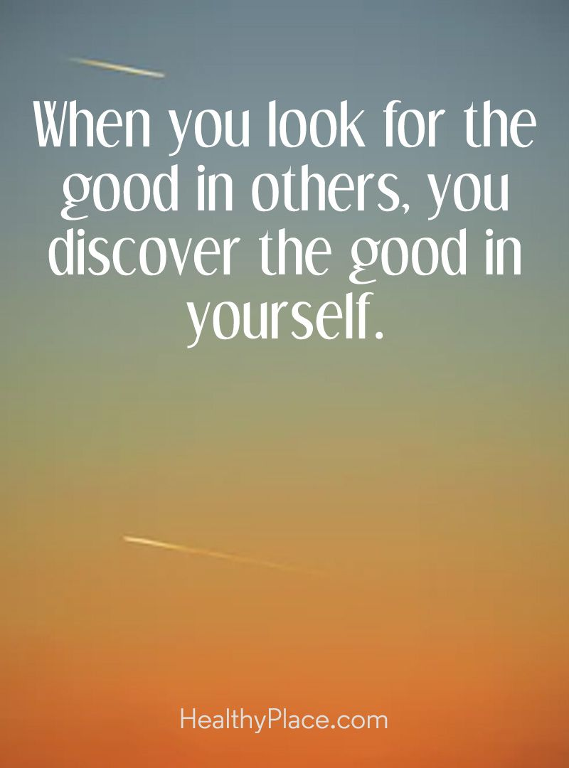 Positive Quote When You Look For The Good In Others You Discover The Good In Yourself Www Healthypl Self Confidence Quotes Positive Quotes Confidence Quotes