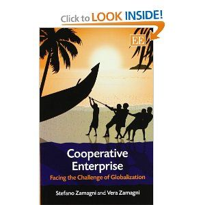 Cooperative Enterprise: Facing the Challenge of Globalization by Stefano Zamagni. $24.07. Publication: December 31, 2011. Publisher: Edward Elgar Pub (December 31, 2011). Author: Stefano Zamagni