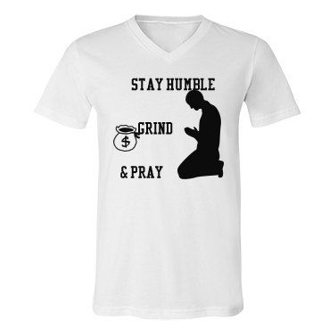 Stay Humble Grind Pray Kks Tees Pinterest