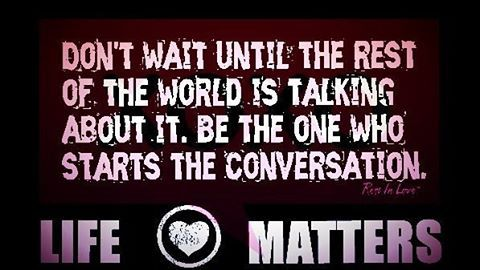 Life matters. Let's talk about it!  CALL: 1-800-273-TALK (8255) or TEXT: 741741  #RestInLove #LoveChangesPeople