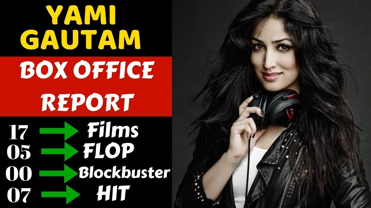 Yami Gautam Career Box Office Collection Analysis Hit and ...