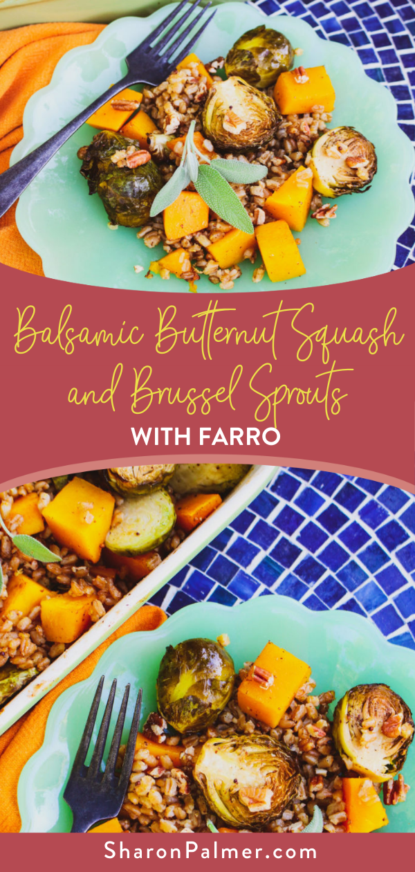 Balsamic Butternut Squash And Brussels Sprouts With Farro Sharon Palmer The Plant Powered Dietitian Recipe In 2020 Vegan Vegetable Recipes Healthy Vegan Dinner Recipes Healthy Vegan Dinner