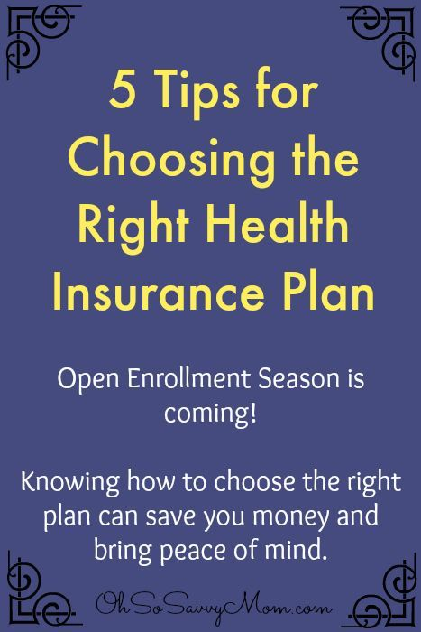 5 Tips For Choosing The Right Health Insurance Plan With Images