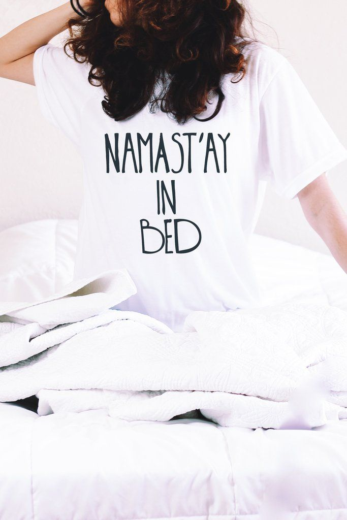 342d2a6d3580b Namast ay in bed shirt - funny yoga shirt