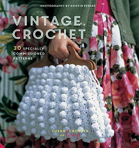 Vintage Crochet 30 Specially Commissioned Patterns Susan Cropper