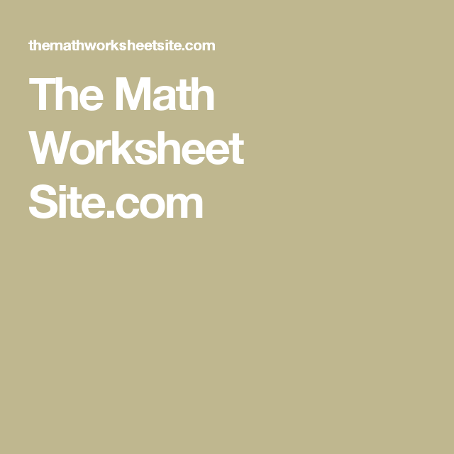 The Math Worksheet Site Educational Websites – The Maths Worksheet Site