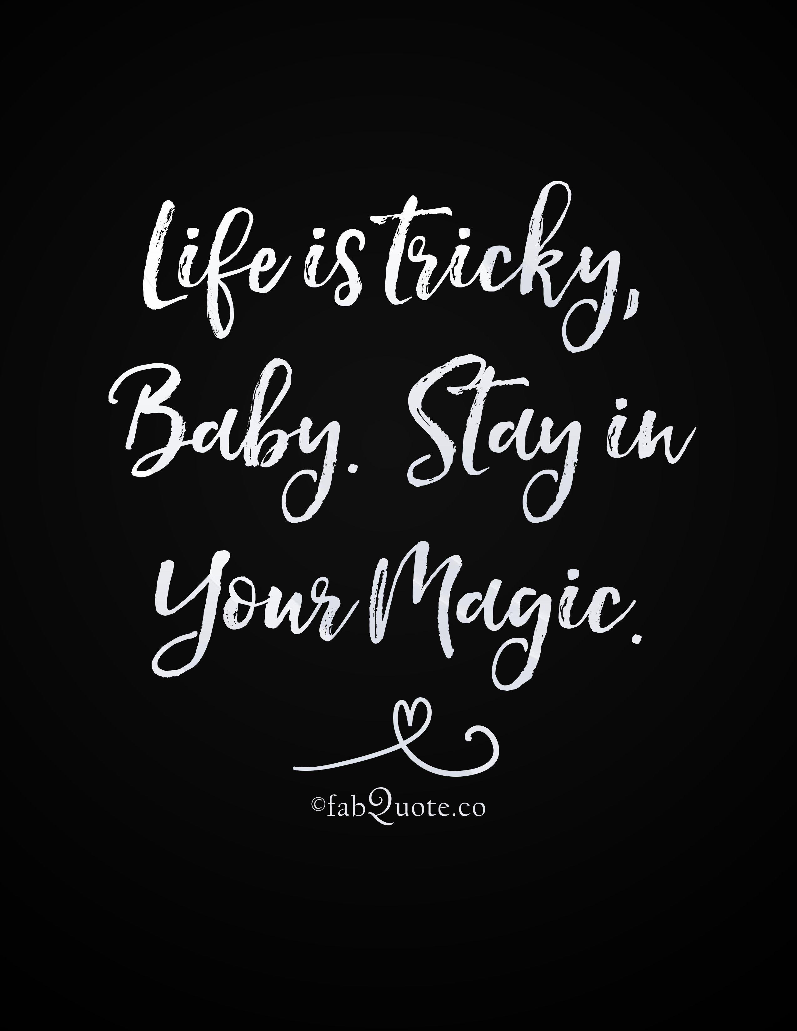 Life Is Tricky Baby With Images Life Baby Quotes Words