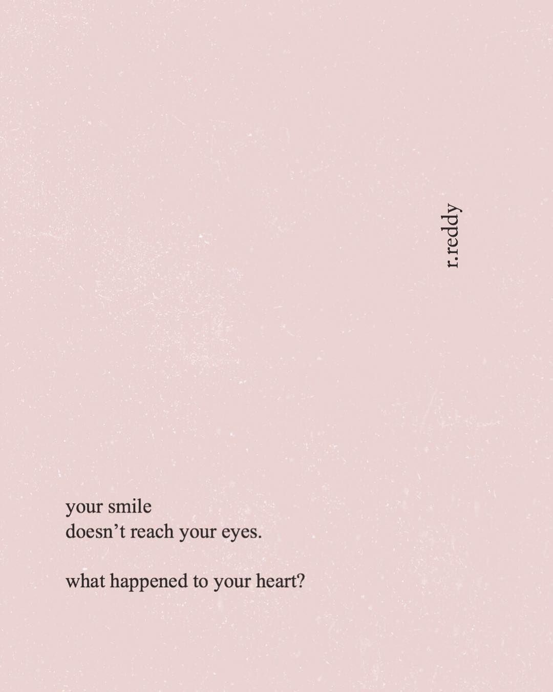 tell me who hurt your heart this bad  your smile is