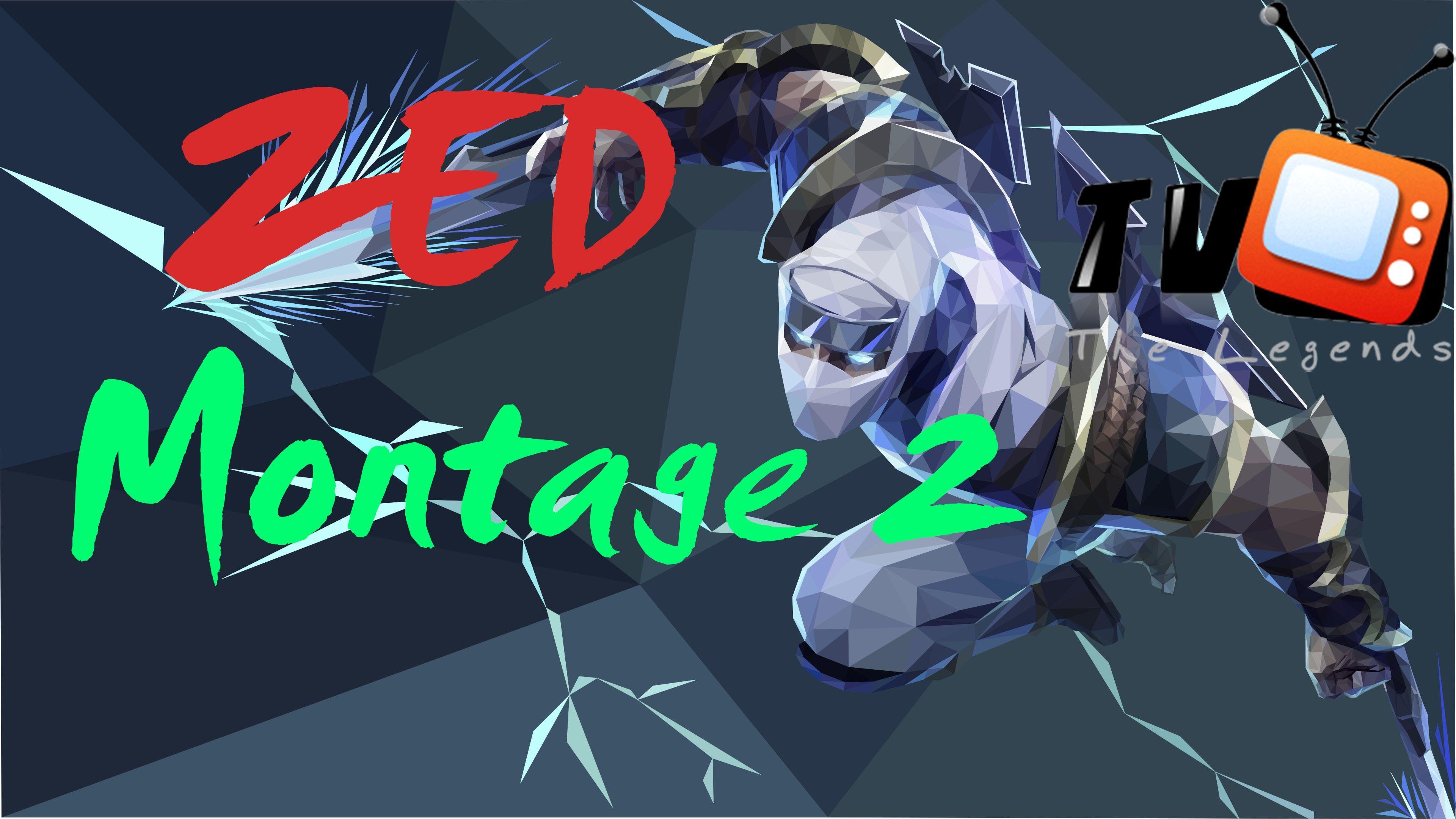 Zed Montage #2 | Best Zed plays 2016 | League Of Legends [The Legend ...