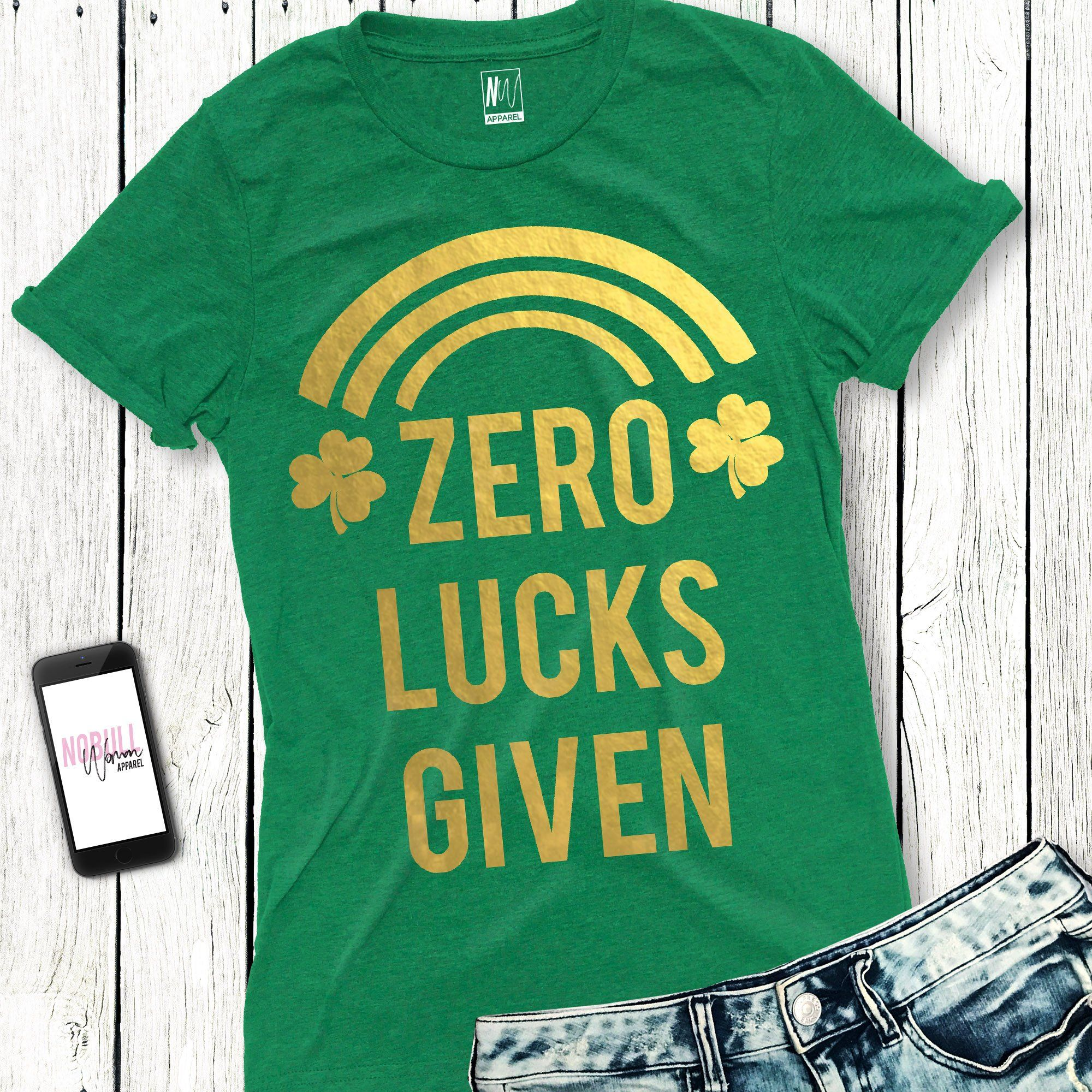 ZERO LUCKS GIVEN Shirt St Paddy/'s Day Lucky St Patricks Drinking Green Beer Free